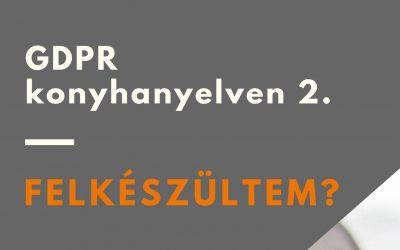 GDPR konyhanyelven 2. – Felkészültél?